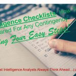 Intelligence Checklists: How To Be Prepared For Any Contingency (Using Four Easy Steps)