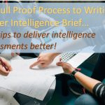 My Fool Proof Process to Writing a Killer Intelligence Brief and Tips to Deliver Intelligence Assessments Better